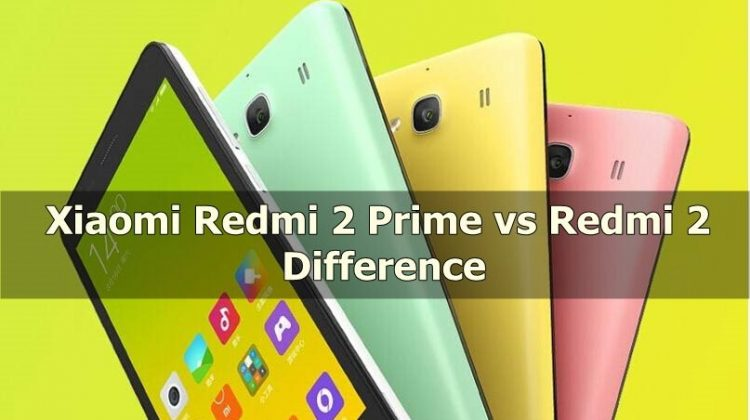 Xiaomi Redmi 2 Prime vs Redmi 2 Difference