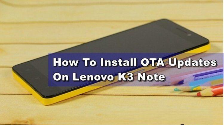 How To Install OTA Updates On Lenovo K3 Note