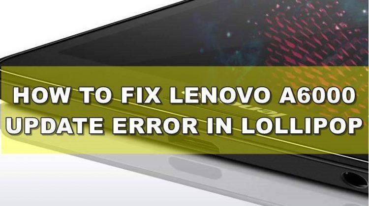 Lenovo A6000 Lollipop Update Error Fix