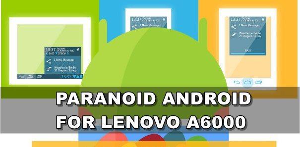 Lenovo A6000 Paranoid Android ROM