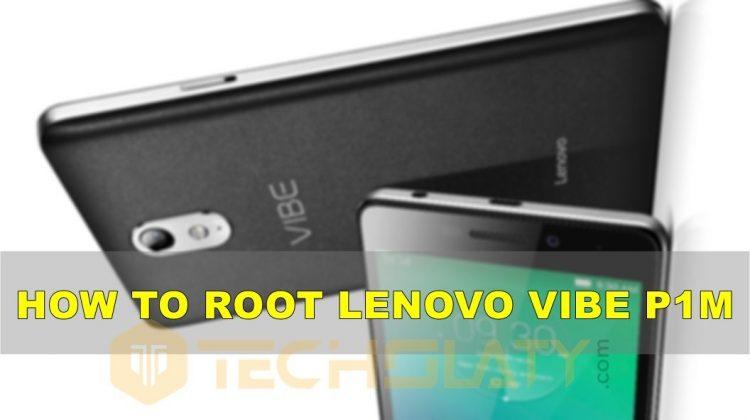 How To Root Lenovo Vibe P1m & Install Custom Recovery