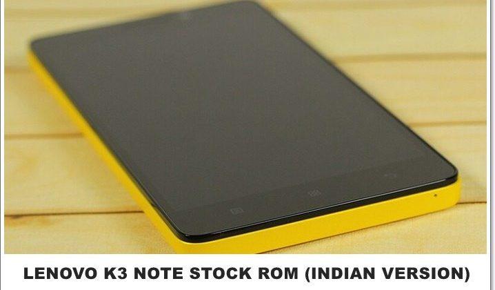 Lenovo K3 Note Stock Rom (Indian Version)
