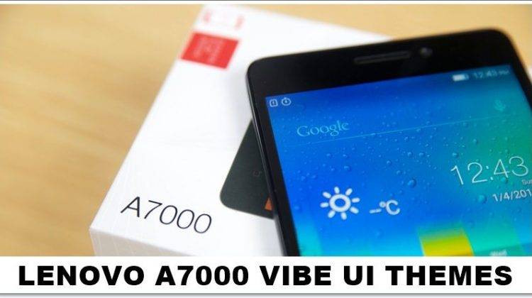 Download Lenovo A7000 Vibe UI Themes
