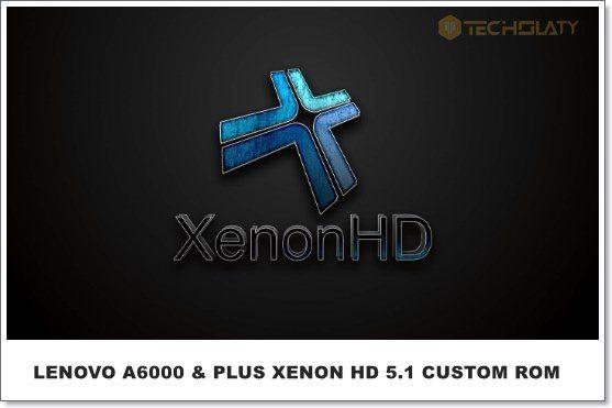 Lenovo A6000 /Plus Xenon HD Custom ROM [32 Bit]