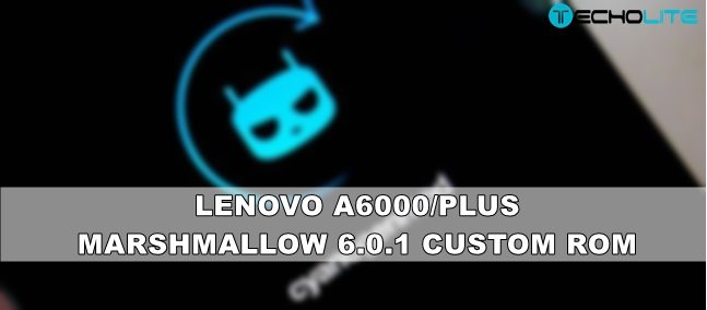 Lenovo A6000/Plus Marshmallow 6.0.1 Custom Rom [64 Bit]