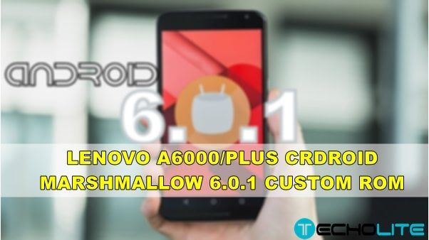 Lenovo A6000/Plus CrDroid Marshmallow Custom Rom 6.0.1 [64 Bit]