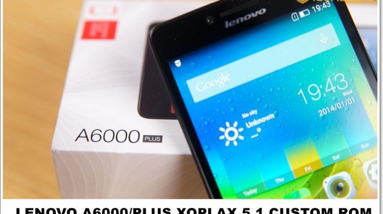 Lenovo A6000/Plus Xoplax Custom Rom 5.1 [64 Bit]