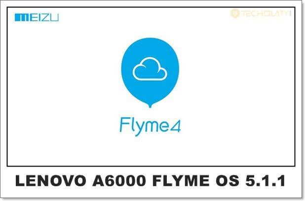Lenovo A6000/Plus Flyme OS 5.1.1 [64Bit]