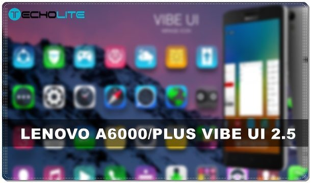 Lenovo A6000/Plus Vibe UI 2.5 Lollipop Custom Rom