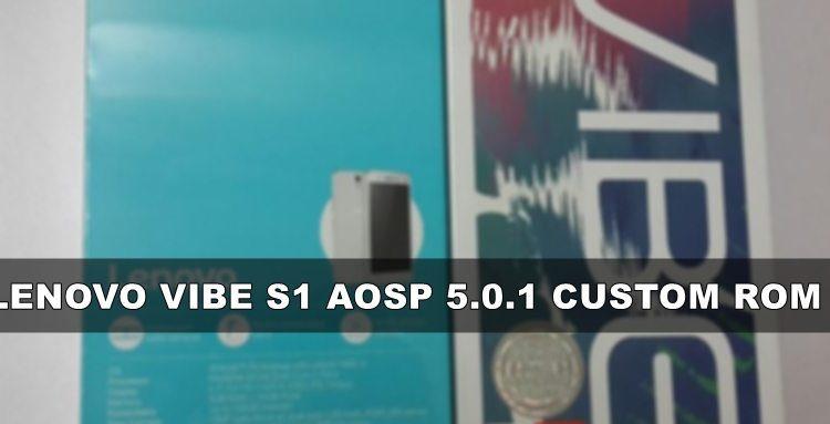 Lenovo Vibe S1 AOSP 5.0.1 Custom Rom