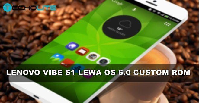 Lenovo Vibe S1 Lewa OS 6.0 Custom Rom