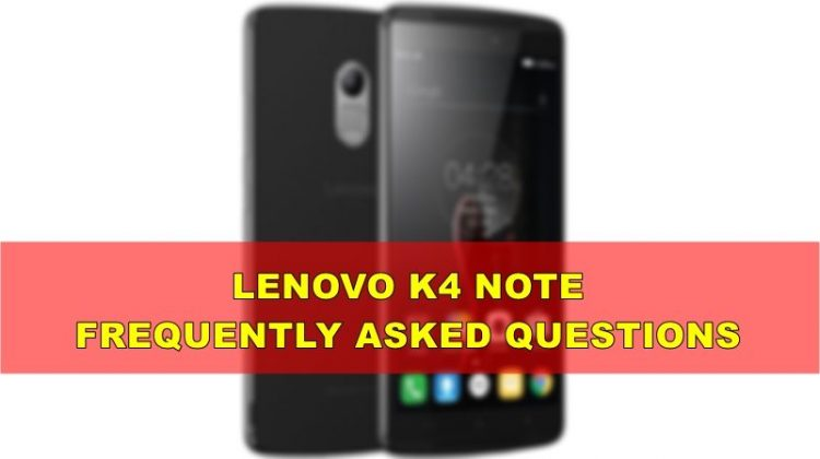 Lenovo Vibe K4 Note Review & FAQS