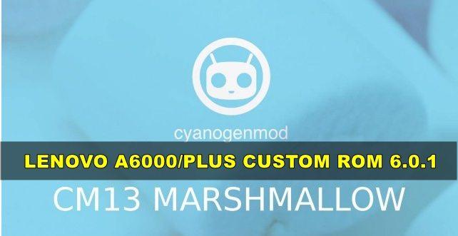Lenovo A6000/Plus Cyanogenmod 13 Custom Rom 6.0.1 [64 Bit]