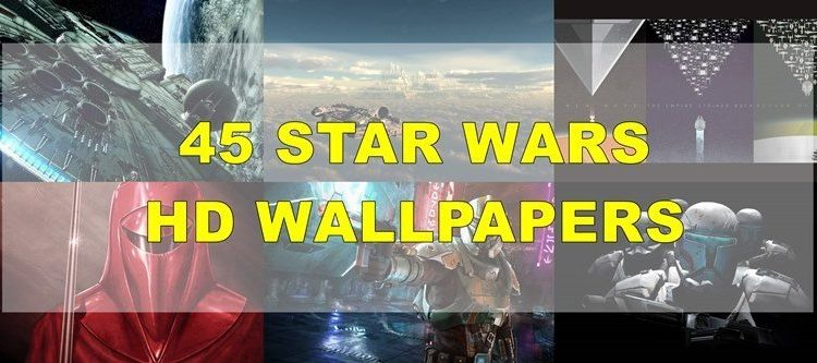 45 Star Wars HD Wallpapers Pack