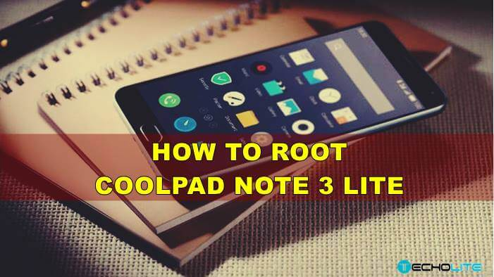 How To Root Coolpad Note 3 Lite & Install TWRP Custom Recovery