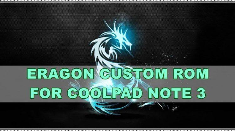 Eragon Custom Rom For Coolpad Note 3