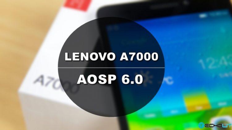 Lenovo A7000 AOSP 6.0 Marshmallow Custom Rom