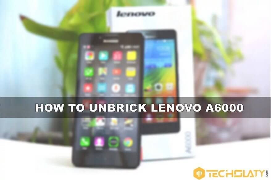 lenovo-a6000-unbrick-tutorial