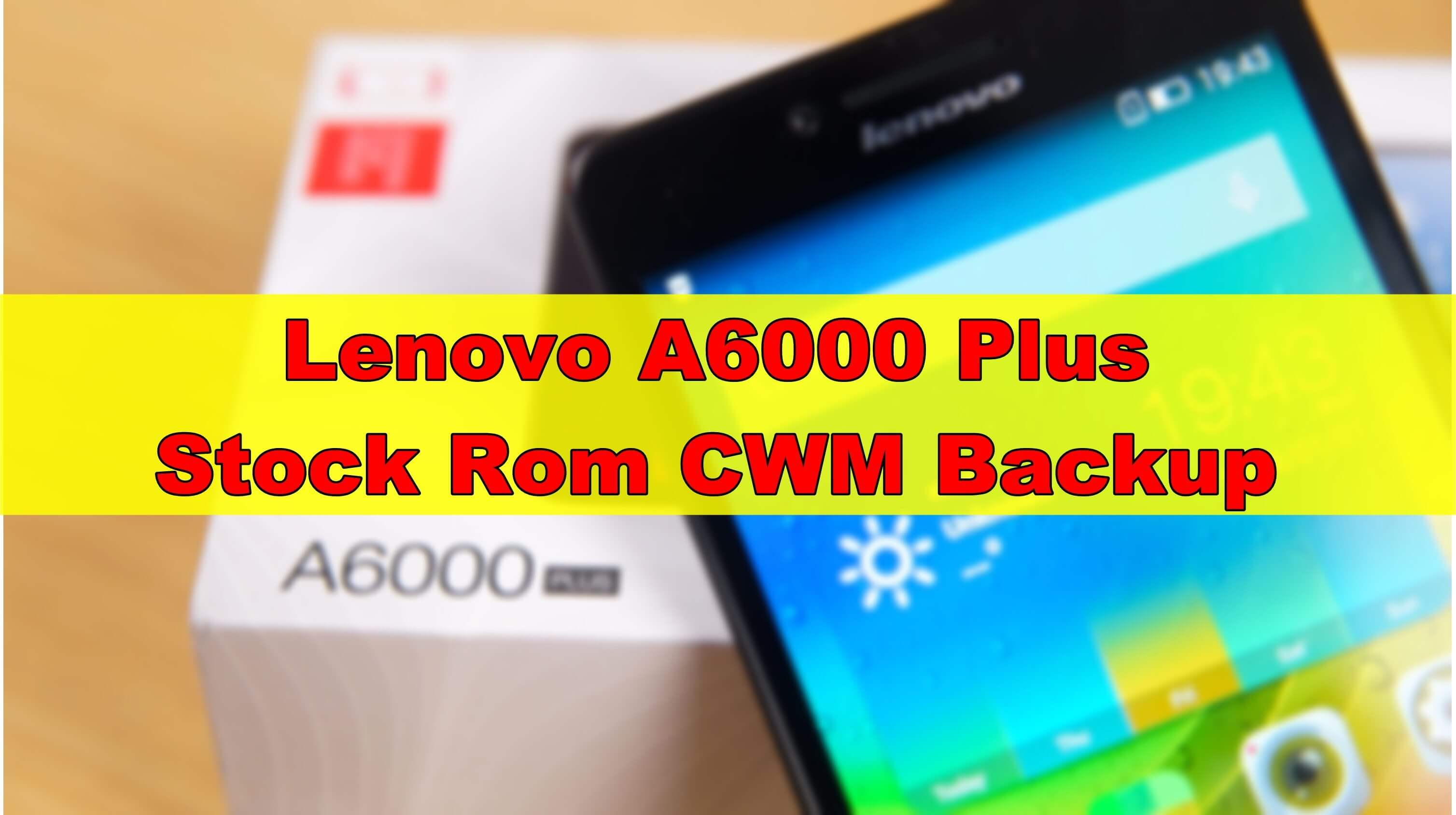 Lenovo A6000 Plus Stock Rom