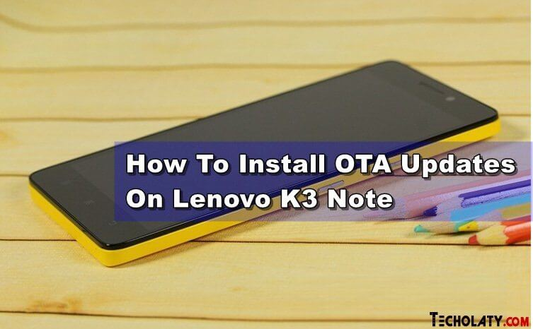 Lenovo-K3-NOTE-OTA-UPDATES