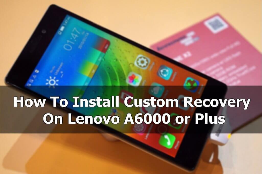 install-custom-recovery-lenovo-a6000