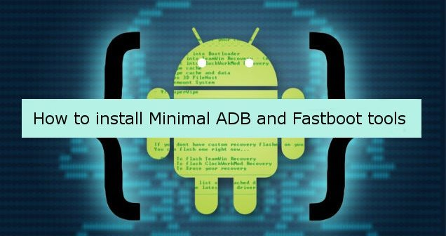 install-minimal-adb-and-fastboot-tools