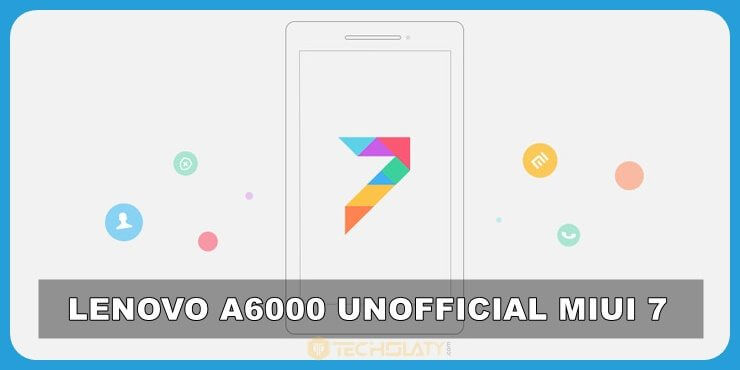 Lenovo A6000 Unofficial MIUI 7 ROM (Weekly Updated)