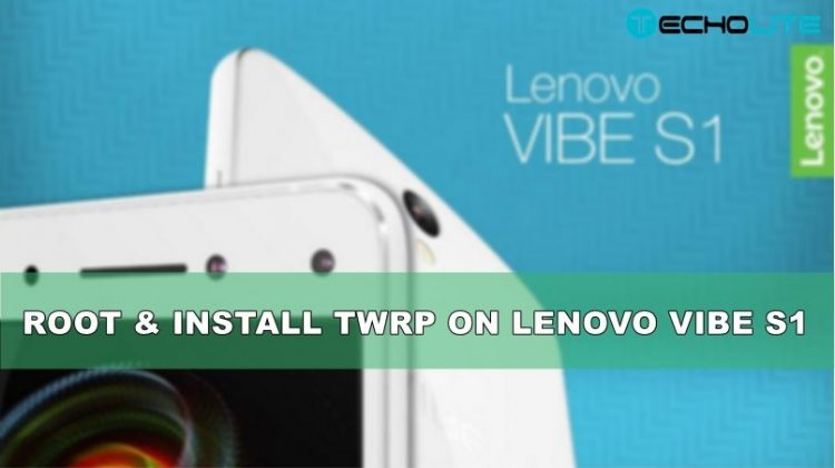 How To Root & Install TWRP On Lenovo Vibe S1