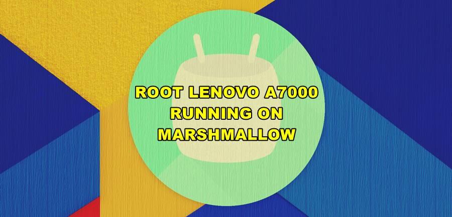 root-lenovo-a7000-marshmallow