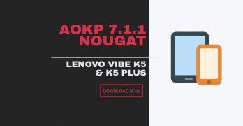 Lenovo Vibe K5 Plus AOKP 7.1.1 Nougat Custom Rom
