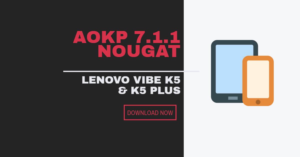 lenovo-vibe-k5-plus-aokp-nougat-rom