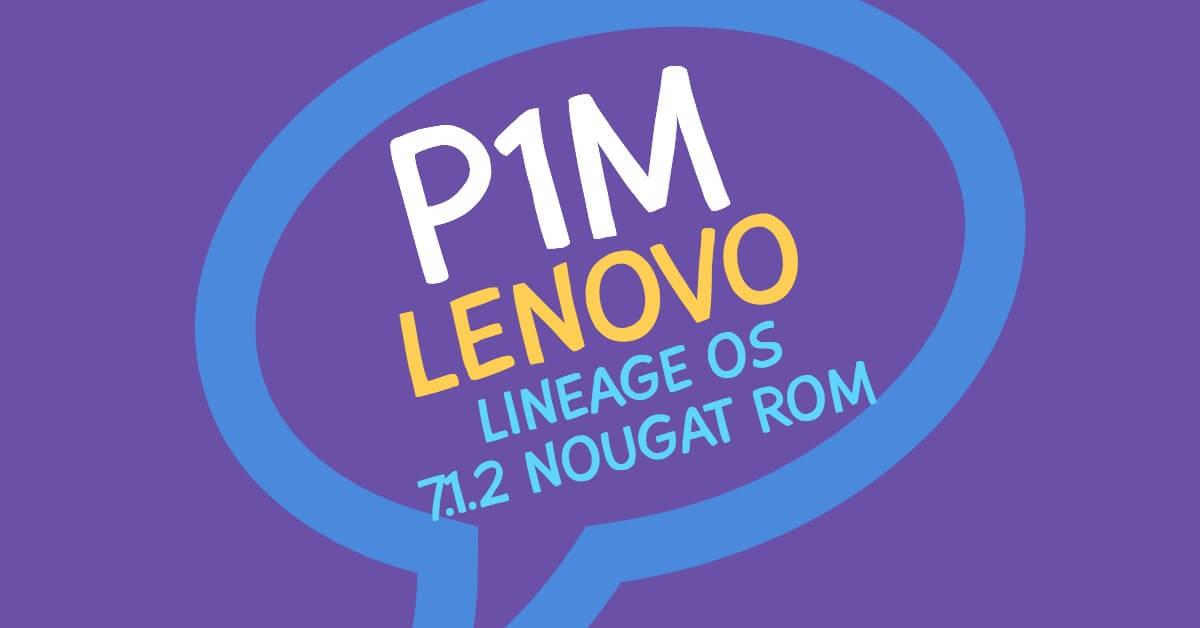 lenovo p1m nougat custom rom